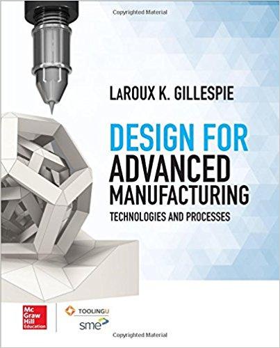 Design for Advanced Manufacturing, McGraw-Hill