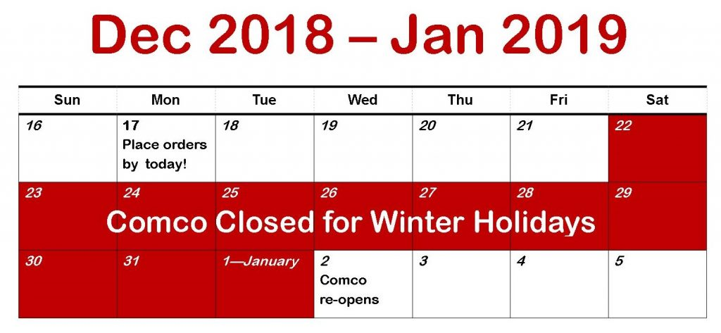 Comco will be closed for the winter holidays December 22, 2018 - January 1, 2019.