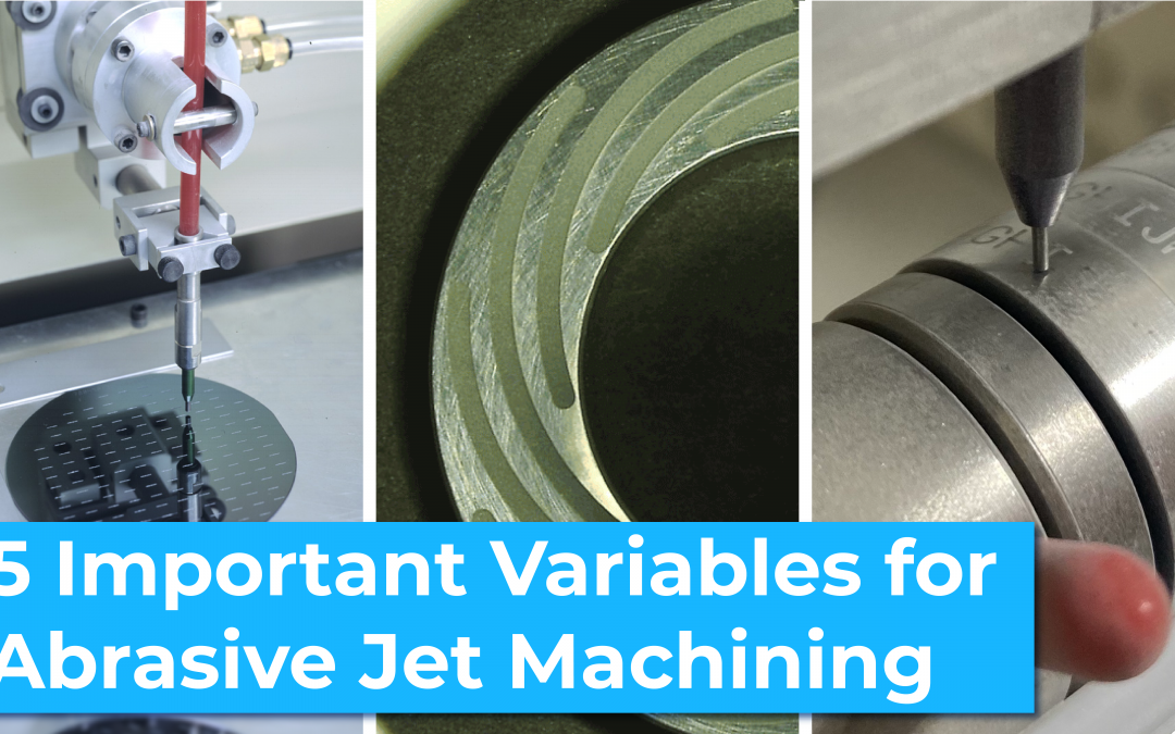5 Important Variables for Abrasive Jet Machining